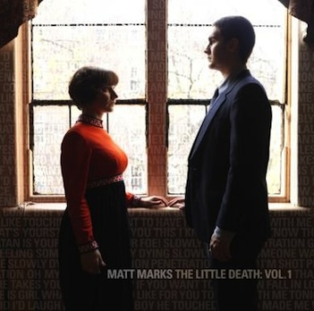 Matt Marks<br><i>The Little Death</i>