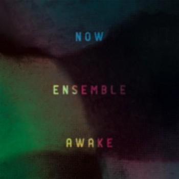 NOW Ensemble<br><i>Awake</i>