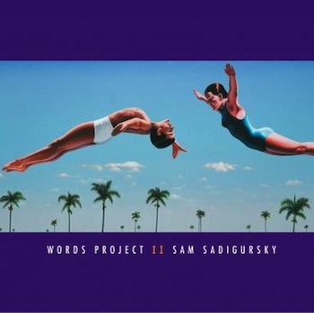 Sam Sadigursky<br><i>Words Project II</i>
