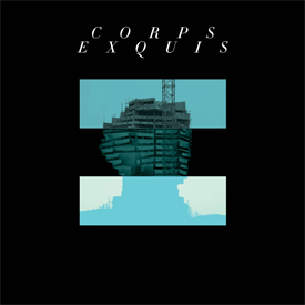 Daniel Wohl<br><i>Corps Exquis</i>