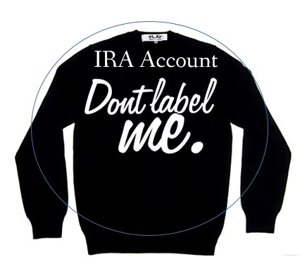 Don't label me a bank IRA