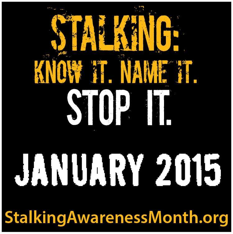 StalkingAwarenessMonth 2015