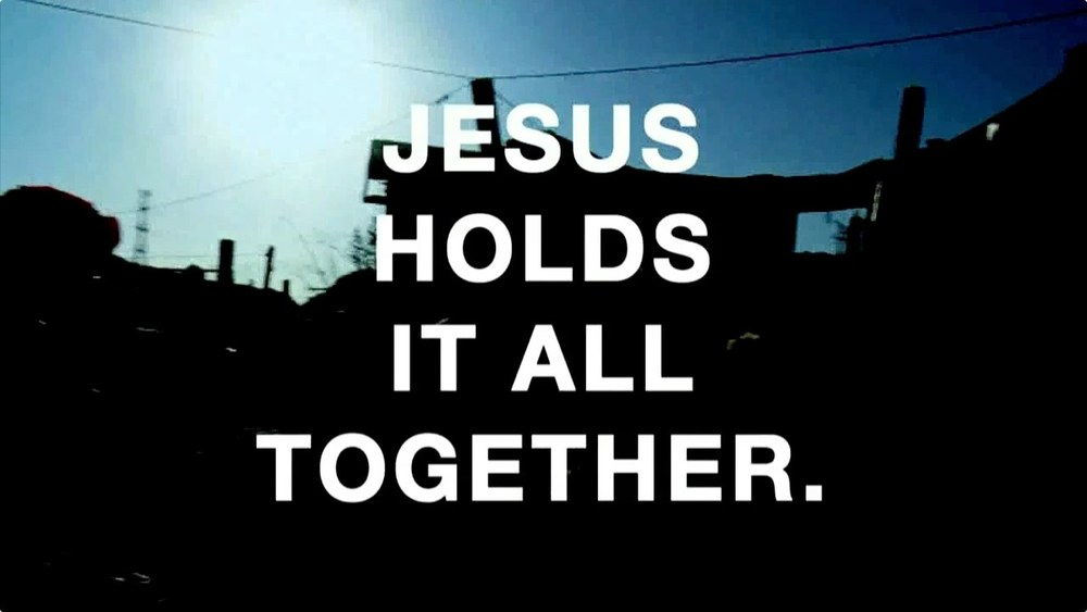 Jesus Holds It All Together