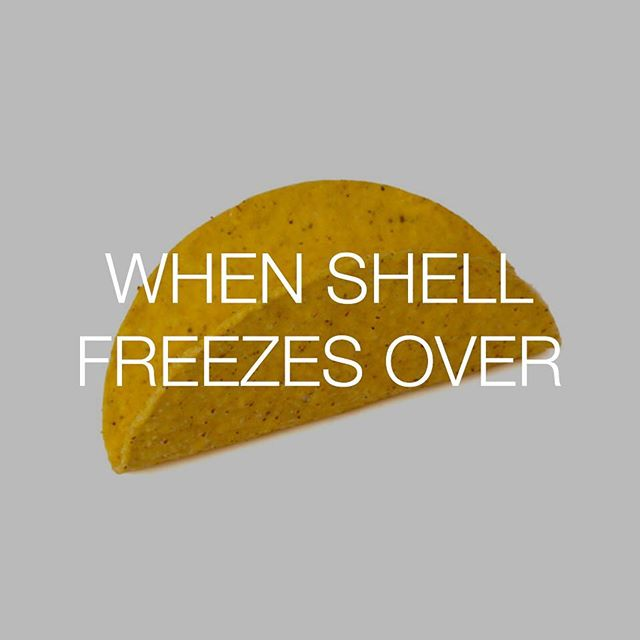So you're saying there's a chance? #talkingfood #friendlyfoods #shell #tacos #hell #whenhellfreezesover #bestofover #bestoftheday