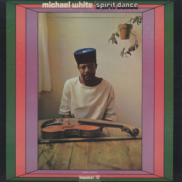 """Spirit Dance"" by jazz violinist Michael White gets deluxe 180g vinyl treatment"