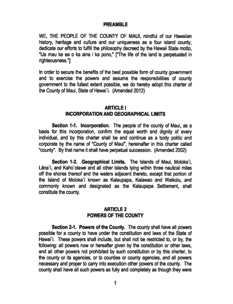 MAUI COUNTY CHARTER , 2013: The County Charter establishes the structure and organization of the government of the County of Maui. It is a constitutional document which defines the responsibilities of our local government.  Click on the image to download the full .pdf document