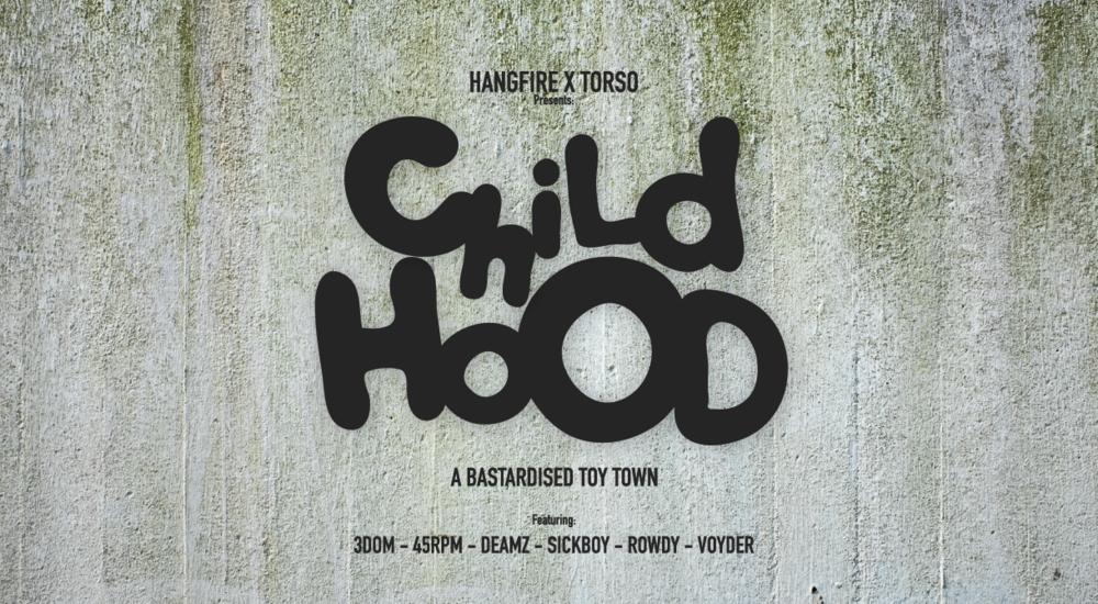 HANGFIRE x TORSO - CHILDHOOD
