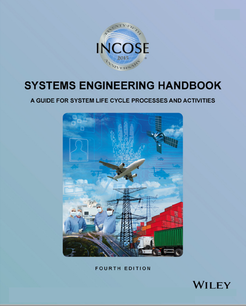 INCOSE Systems Engineering Handbook: A Guide for System Life Cycle Processes and Activities,  4th Edition