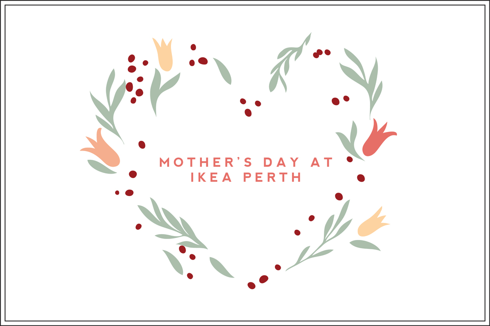 Mother's Day at IKEA Password: Provided on the day - all lowercase -