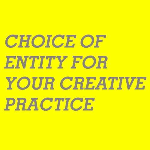 Choice of Entity for Your Creative Practice