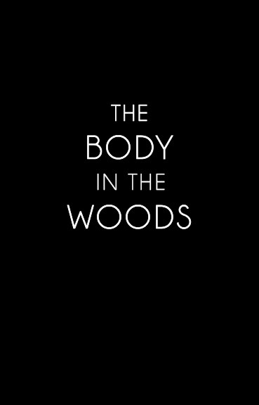 BodyInTheWoods.Int.jpg