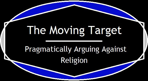 The Moving Target - Pragmatically Arguing Against Religion.jpg