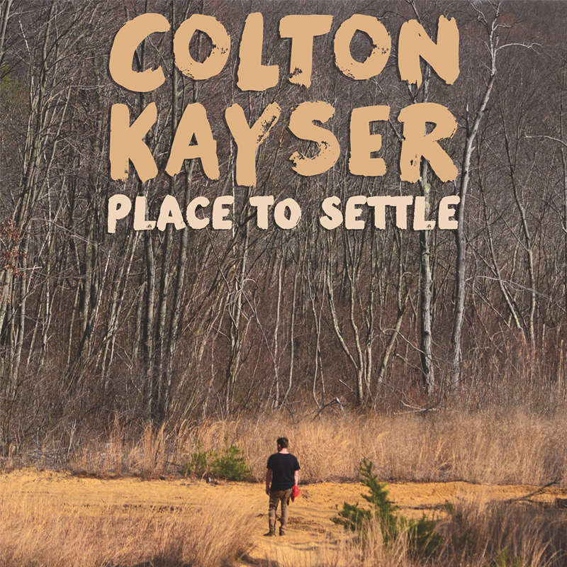 Colton Kayser - Place To Settle