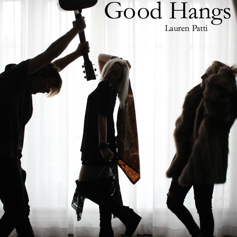 Lauren Patti - Good Hangs