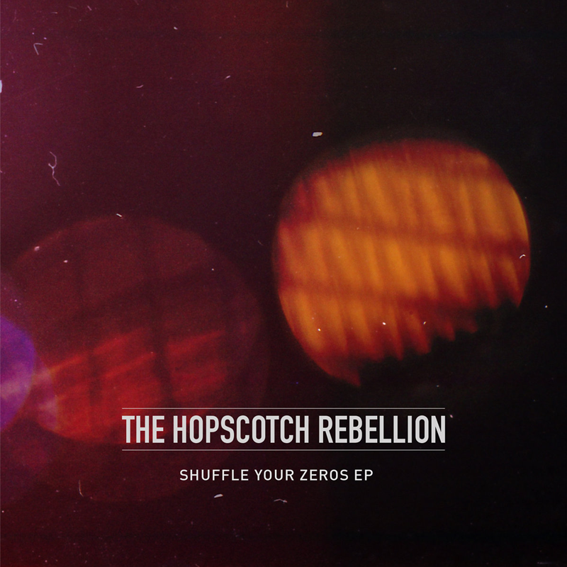 The Hopscotch Rebellion - Shuffle Your Zeros