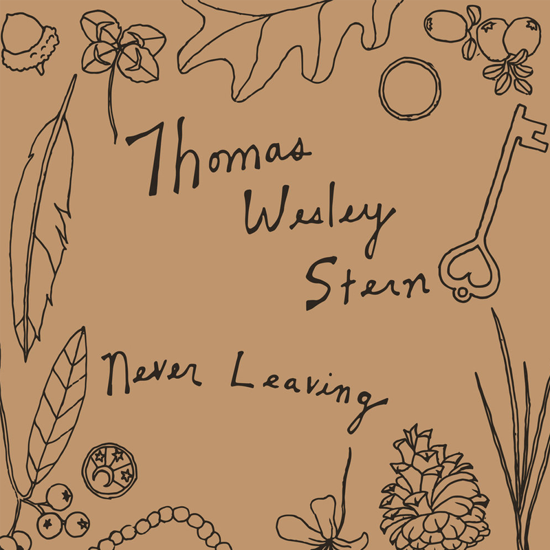 Thomas Wesley Stern - Never Leaving