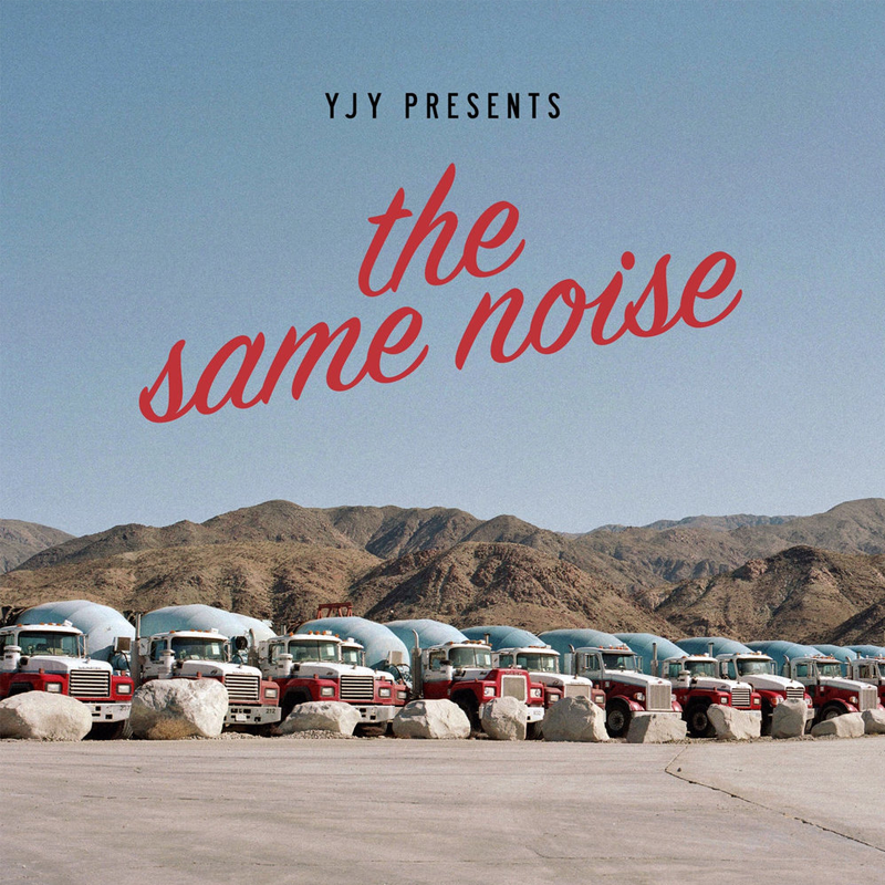 YJY - The Same Noise