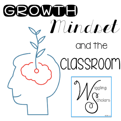 Growth Mindset in the Classroom by Wiggling Scholars