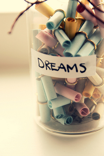 leilockheart :     These are my dreams     i'm gonna have to get me a jar to put all my dreams in. gonna have to be a BIG one.