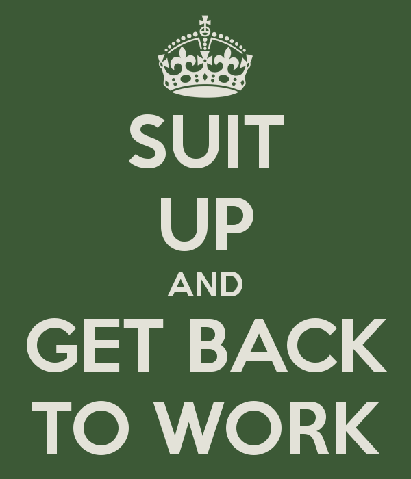 suit-up-and-get-back-to-work.png