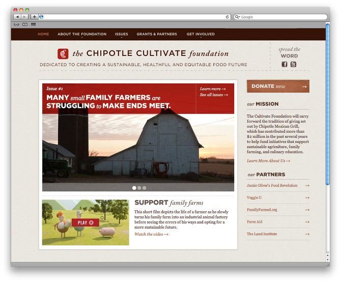 What better way to prove their commitment than to establish the Chipotle Cultivate Foundation—a flagship of Chipotle's philosophy on food culture which helps the brand tackle food issues while supporting other non-profit organizations in their fight to change food culture.