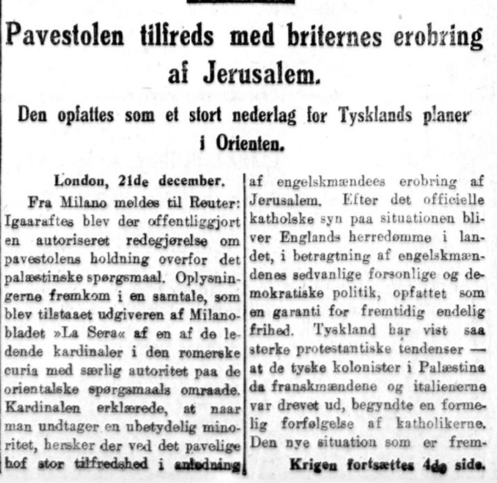 I  Aftensposten  kunne ein laurdag morgon 22. desember lese at Paven støtta erobringa sidan britane var sett på som ein «garanti for fremtidig endelig frihed».
