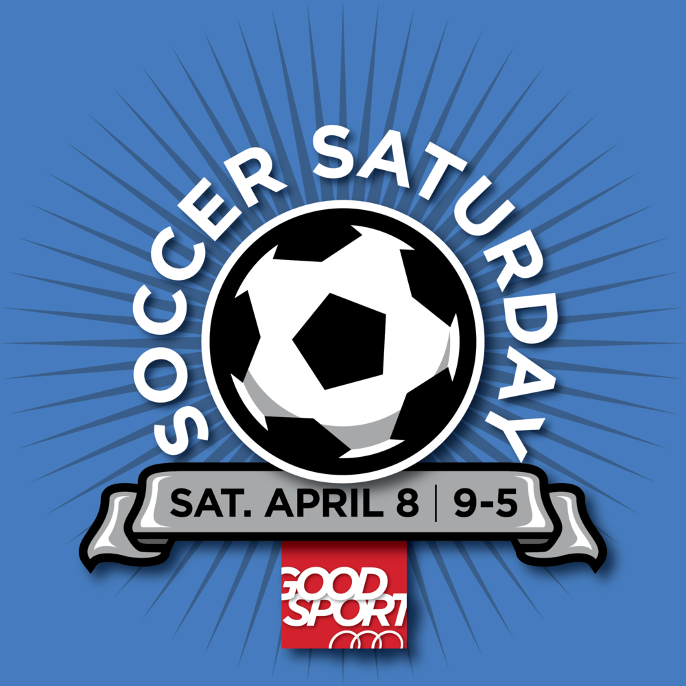Join us for SOCCER SATURDAY! We open at 9:00 am sharp!