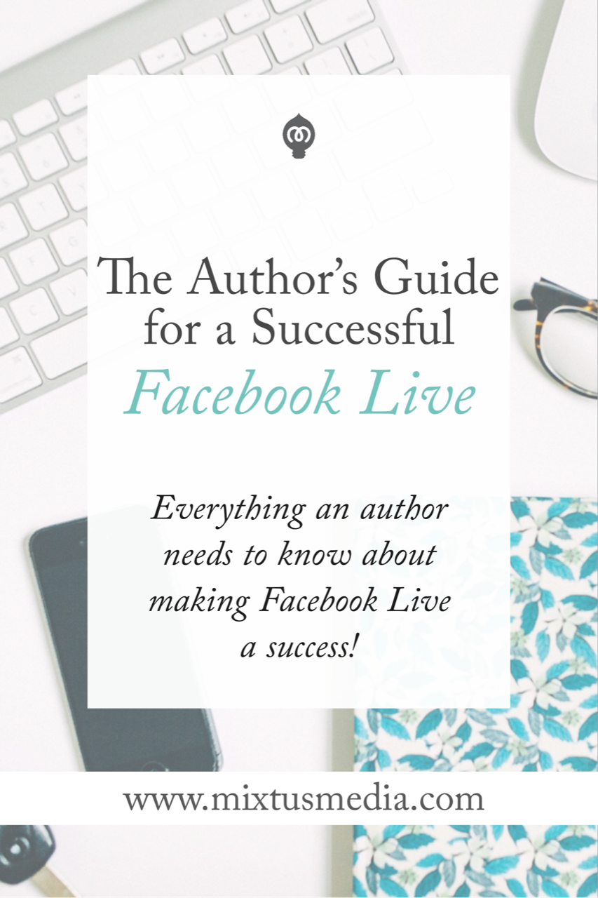 Video is one of the best ways to boost your visibility online and on Facebook. Here's what an author need to know about making Facebook Live a success!