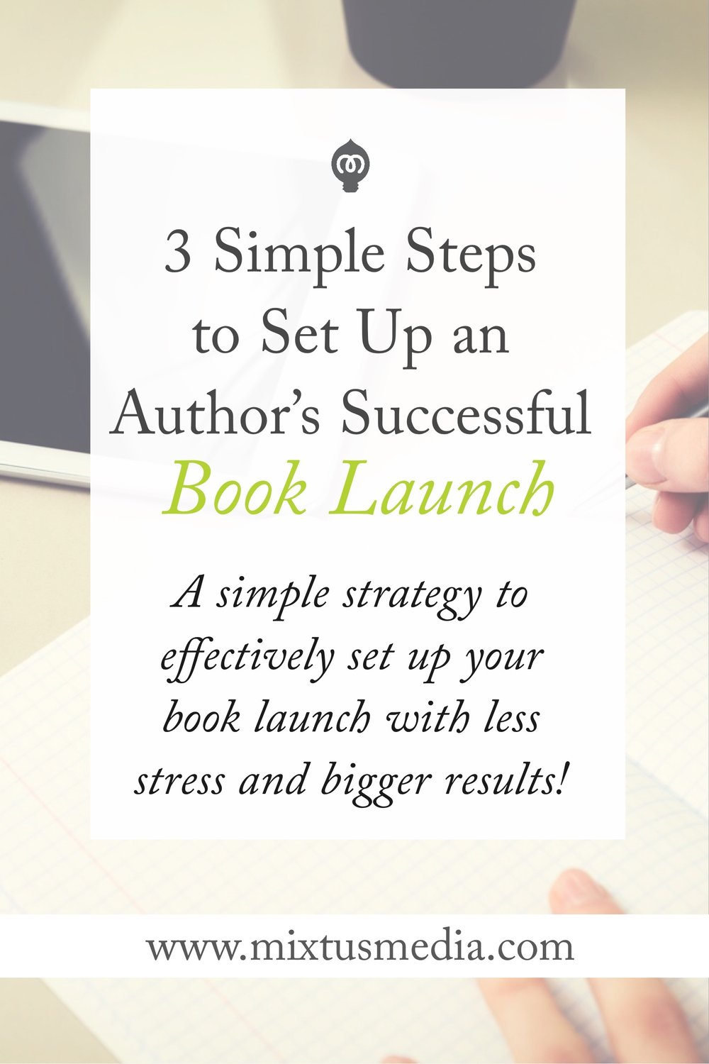 A simple strategy to effectively set up your book launch with less stress and bigger results.