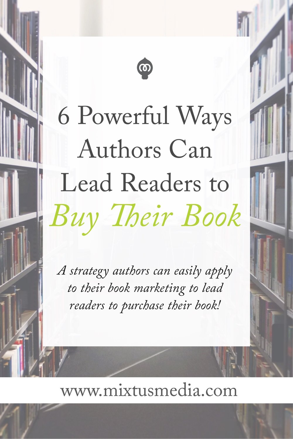 A strategy authors can easily apply to their book marketing to lead readers to purchase their book!