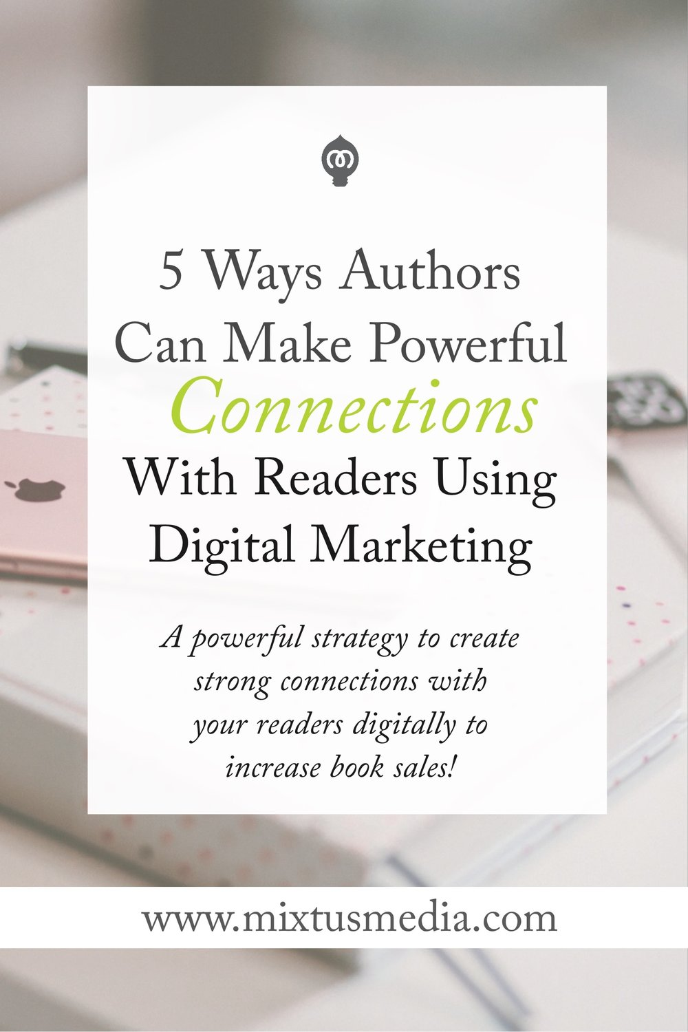 A powerful strategy to create strong connections with your readers digitally to increase book sales!