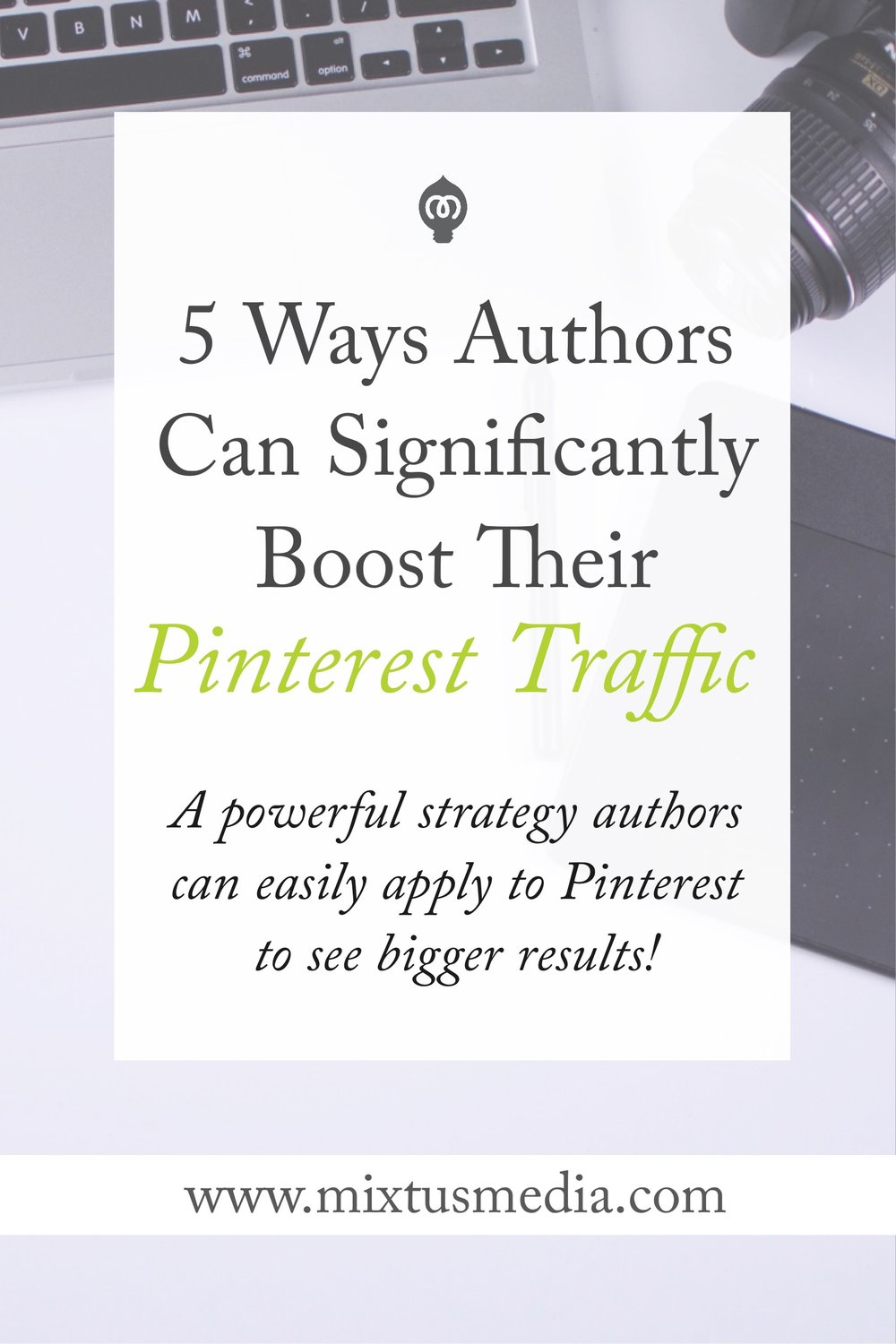 A powerful strategy authors can easily apply to Pinterest to see bigger results!