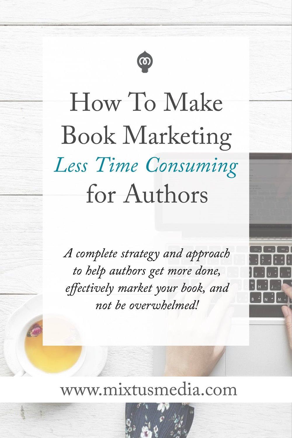 Author Book Marketing, Book Marketing Strategy, Time Saving Tips, Book Marketing Ideas