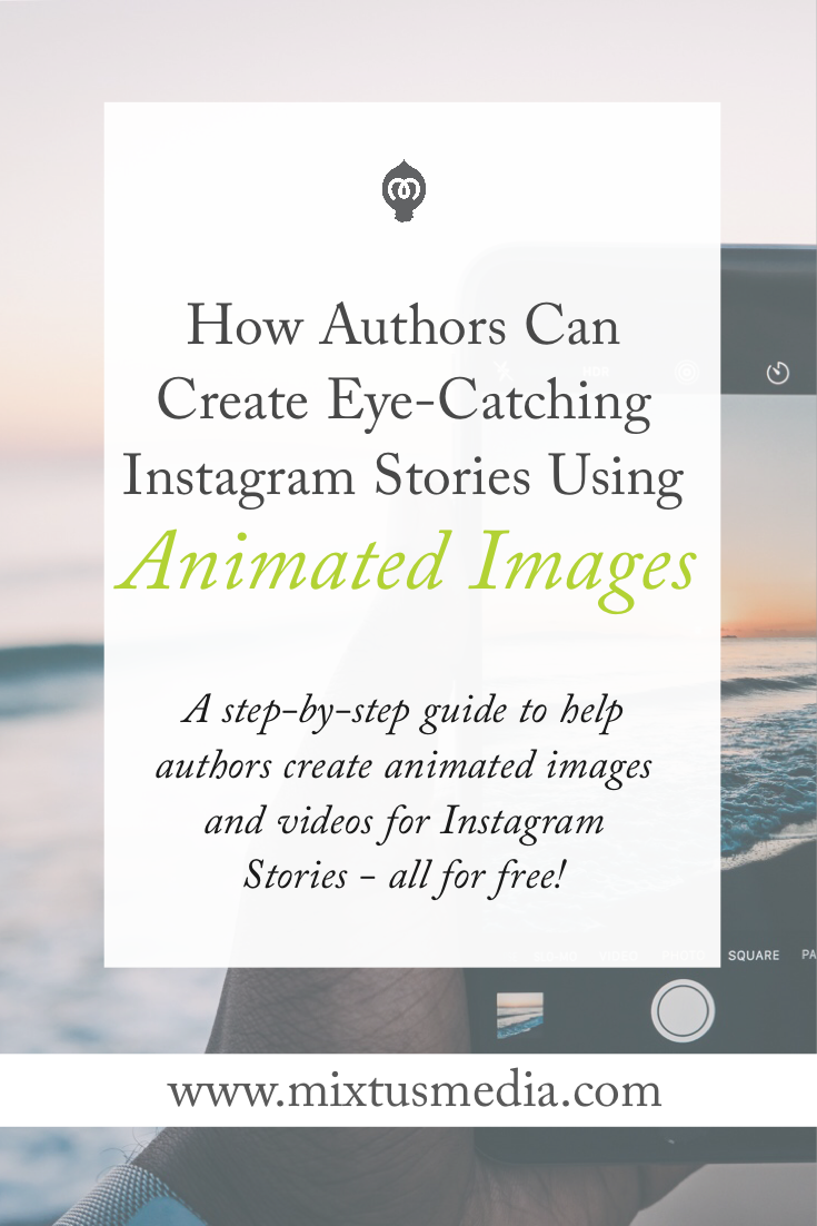A step-by-step guide to help authors create animated images and videos for Instagram Stories - all for free!