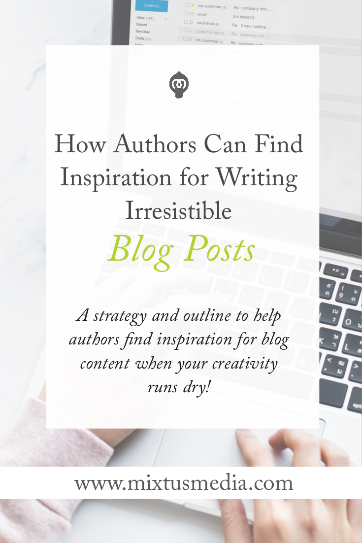 A strategy and outline to help authors find inspiration for blog content when your creativity runs dry!