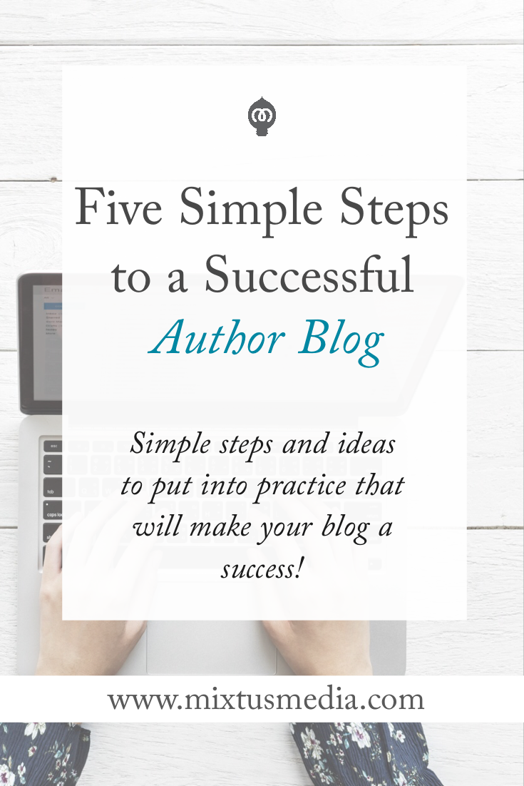 Simple steps and ideas to put into practice that will make your author blog a success.