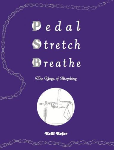 Pedal Stretch Breath: The Yoga of Bicycling
