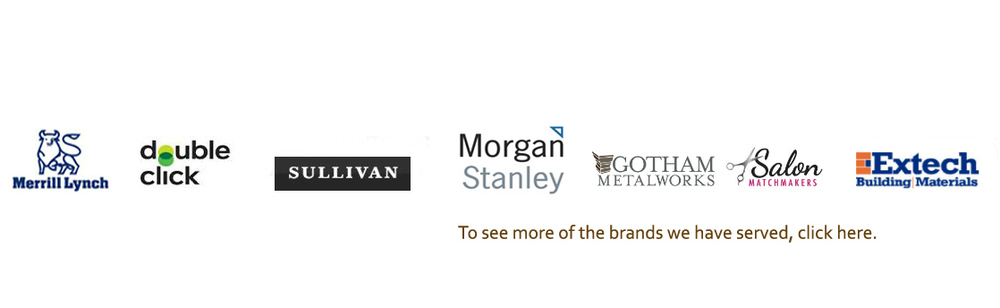 To see more of the brands we have served,  click here .