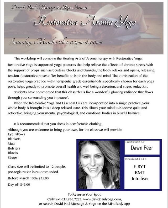 We are excited to present Restorative Aroma Yoga w/ Dawn on March, 10th @2:00 PM. Dawn is an incredibly gifted and compassionate instructor and we are honored to have her as a part of our community 🕉  Call/text 631.836.7223 or book through the mindbody app to reserve your spot! #longislandyoga #restorativeyoga #essentialoils #relaxing #aromatherapy #yogaheals #davidpaulyoga
