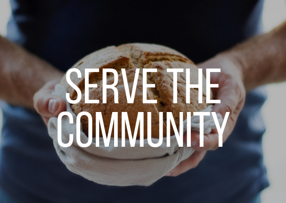 Serve the Community - Cook for the Boulder ShelterSandwiches for the HomelessPray at the Abortion ClinicProvide Food for FuneralsVisit the Sick and HomeboundVolunteer at Harvest of Hope