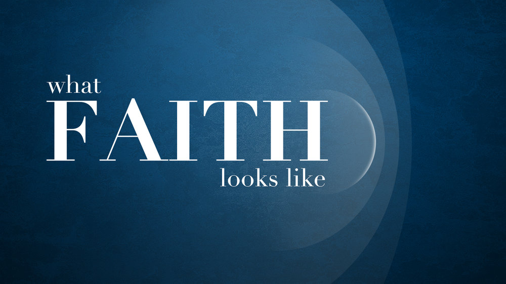 What Faith Looks Like
