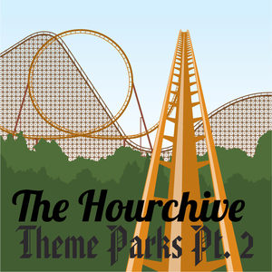 Ep #32 | Theme Parks Pt. 02