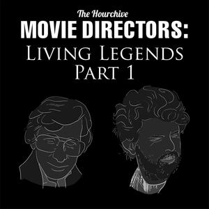 Ep #70 | Movie Directors: Living Legend Pt. 1