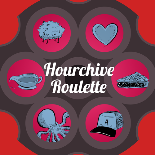 Ep #133 | Hourchive Roulette