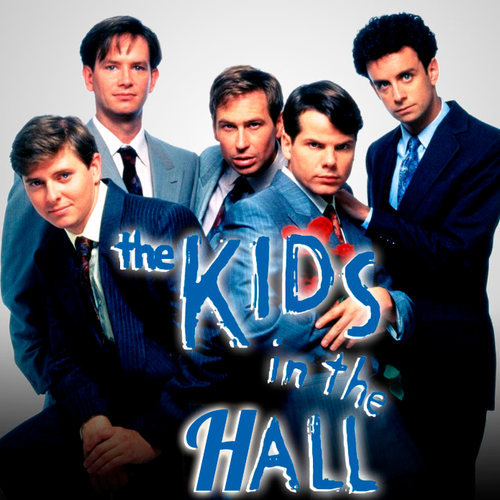 Ep #263 | The Kids in the Hall