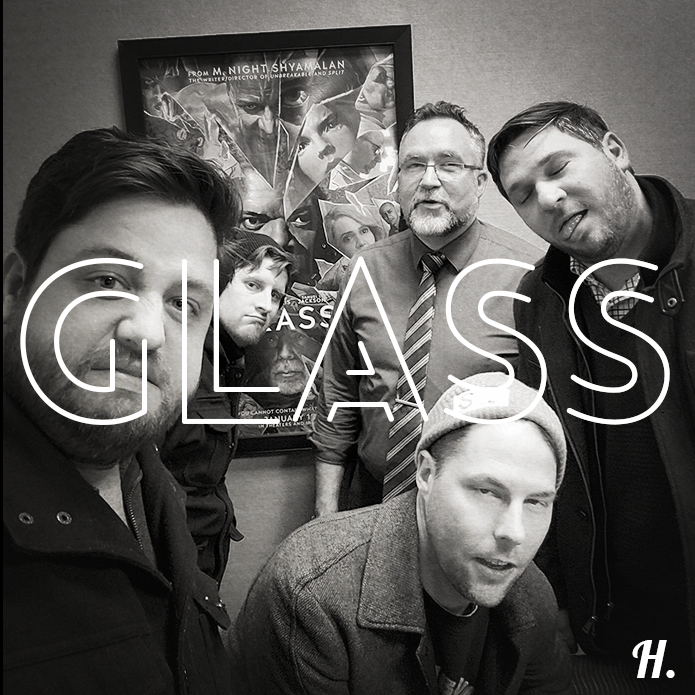 Ep #335   Glass (Marcus Movie Madness)
