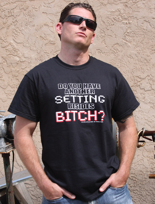 8130T-DO-YOU-HAVE-ANOTHER-SETTING-BESIDES-BITCH-Mens-T-shirt-SIK-WORLD.jpg
