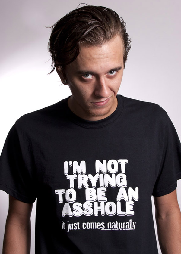 8143T-IM-NOT-TRYING-TO-BE-AN-ASSHOLE-IT-JUST-COMES-NATURALLY-Mens-T-shirt-SIK-WORLD.jpg