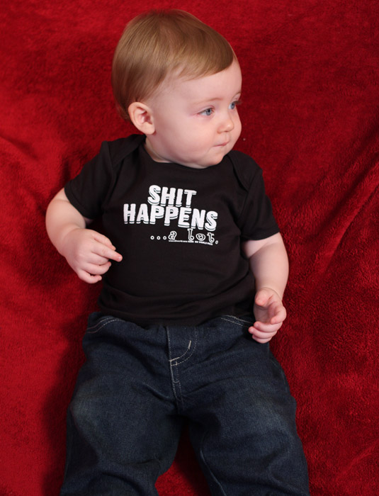 Funny_Baby_Shirts_SHIT_HAPPENS_A_LOT_Sik_World_Lee_9335.jpg
