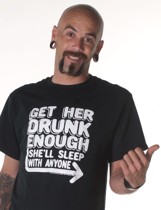 Funny-Offensive-Mens-Tee-Shirts-GET-HER-DRUNK-ENOUGH-SHELL-SLEEP-WITH-ANYONE-Sik-World-roger-2223.jpg
